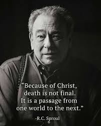 Bible Quotes About Death Impressive Christian Quotes RC Sproul Quotes Death Jesus Christian