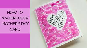 Watercolor Mothers Day Card Tutorial Youtube