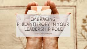 Embracing Philanthropy In Your Leadership Role Chart
