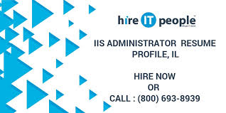 Iis Administrator Resume Profile Il Hire It People We Get It Done