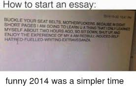 how to start an essay buckle your seat belts motherfuckers because  funny memes and buckle how to start an essay buckle your seat