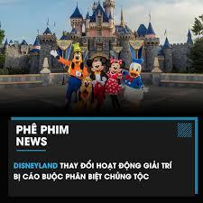 Phê Phim - DISNEYLAND THAY ĐỔI HOẠT ĐỘNG GIẢI TRÍ BỊ CÁO...