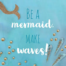 Be A Mermaid Make Waves Meerjungfrau Spruch Quote