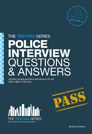 Police Interview Questions And Answers Police Officer Interview Questions And Answers Workbook