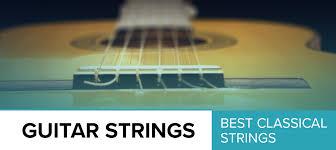 8 Best Classical Guitar Strings Review 2019 Guitarfella