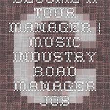 Music Manager Job Description Become A Tour Manager Music Industry Road Manager Job
