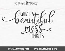 Beautiful Mess Quotes Best Of A Beautiful Mess Etsy