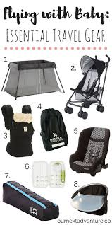 essential travel gear for flying with a baby our 8 favorite items what to pack family travel travel with kids flying with baby best travel
