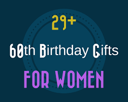 60th birthday presents for her 29 great 60th birthday gift ideas for her womens sixtieth printable