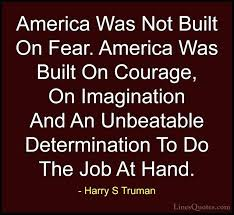 Harry S Truman Quotes Awesome Harry S Truman Quotes Harry S Quotes 48 Was Not Built On Fear Harry