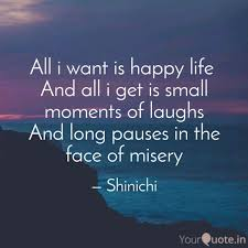 All I Want Is Happy Life Quotes Writings By Utkarsh Yadav