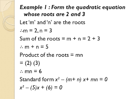 example 1 form the quadratic equation whose roots are 2 and 3