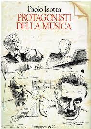 Amazon.it: Protagonisti della musica - Paolo Isotta - Libri
