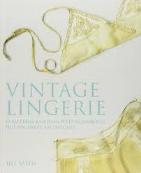 Lingerie Patterns Inspiration Vintage Lingerie 48 Patterns Based On Period Garments Plus