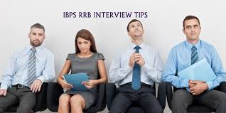 career ibps rrb interview tips ibps rrb interview institute of banking personnel selection eminently known as ibps has conducted online common written exam for post of officer scale