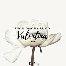 Grazia - Buon onomastico Valentina