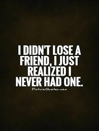 Quotes About Losing Friends I Lose A Friend I Just Realized I Never Mesmerizing Quotes About Losing Friends