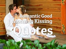 Good Morning Kiss Images With Quotes Best Of 24 Romantic Good Morning Kissing Quotes Freshmorningquotes