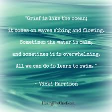 Inspirational Quotes Grief Interesting Grief Is Like The Ocean Healing The Grief
