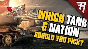 What Tank And Nation To Choose World Of Tanks Guide