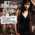 Eye to the Telescope/KT Tunstall's Acoustic Extravaganza