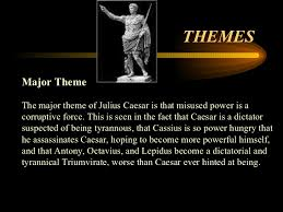julius caesar  7 themes major theme the major theme of julius caesar