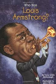 who was louis armstrong by yona zeldis mcdonough