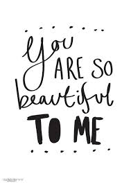 You Are So Beautiful To Me Quotes Best Of You Are So Beautiful To Me Quote