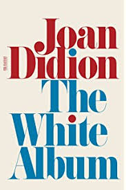 slouching towards bethlehem essays fsg classics joan didion  the white album essays fsg classics