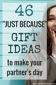 just because gift ideas surprise your spouse just because brighten their day because