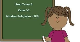update kunci jawaban lks pr intan pariwara. Soal Tematik Kelas 6 Tema 5 Kompetensi Dasar Ips Dan Kunci Jawaban Juragan Les