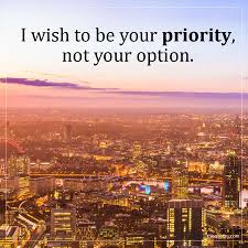 I Wish To Be Your Priority Not Your Option Unknown Quotes