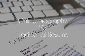 Online Biography Vs Traditional Resume Which Is Best