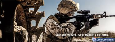 Marine Rifleman Now And Forever Every Marine A Rifleman Military Facebook
