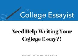 the college essayist college writing help for students need help writing your college essay