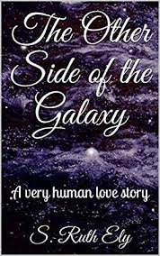 Amazon.com: The Other Side of the Galaxy: A very human love story ...