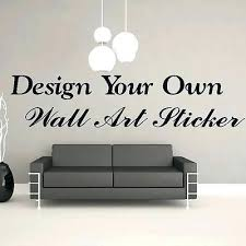 your own wall quotes cool personalised wall sticker quotes on personalised wall art stickers quotes with your own wall quotes cool personalised wall sticker quotes wall