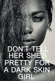 """Don't Tell Her She's """"Pretty For a Black Girl"""" Just tell her she ... via Relatably.com"""