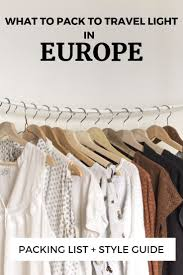 Packing Light For Europe Packing List For Europe What To Pack For Europe In Each Season