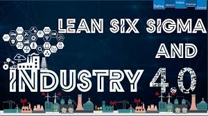 How Lean Six Sigma Is Enabling Process Improvement in Industry 4.0