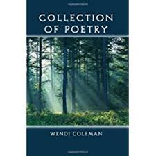 Collection of Poetry (by Wendi Coleman) - RoseDog Books