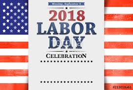 labor day closing sign template flyer template invitation labor day 2018 stars and stripes usa