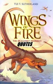 Fire Quotes Classy Best Wings Of Fire Quotes Kaia Wattpad