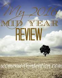 my mid year review women intention it s hard to believe but we are 6 months through the year when i worked