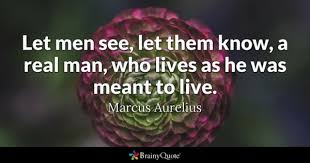 Real Man Quotes BrainyQuote Magnificent Real Men Quotes