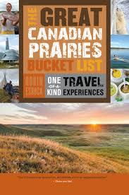 the great canadian prairies bucket list press