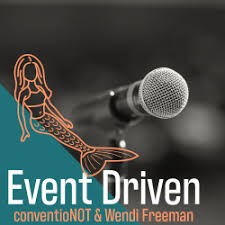 conventioNOT Podcast: #49 Event Driven - Wendi Freeman