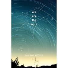 Dream Quotes Goodreads Best of We Are The Ants By Shaun David Hutchinson
