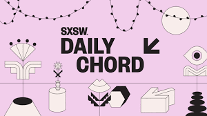 Daily Chord | SXSW Conference & Festivals