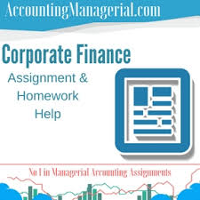 corporate finance managerial accounting assignment help corporate  corporate finance assignment homework help